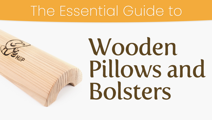 The Essential Guide to Wooden Pillows and Bolsters