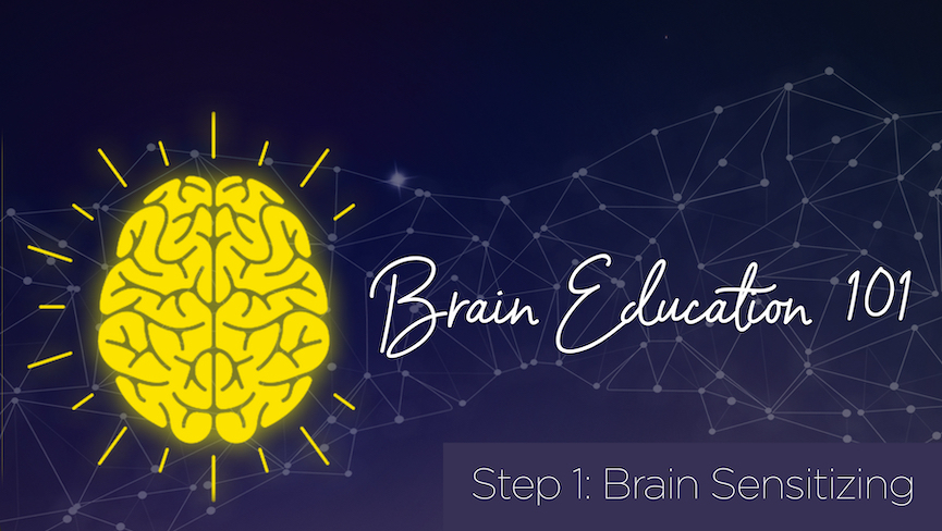 Step 1 Brain Sensitizing