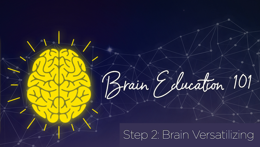 Step 2 Brain Versatilizing