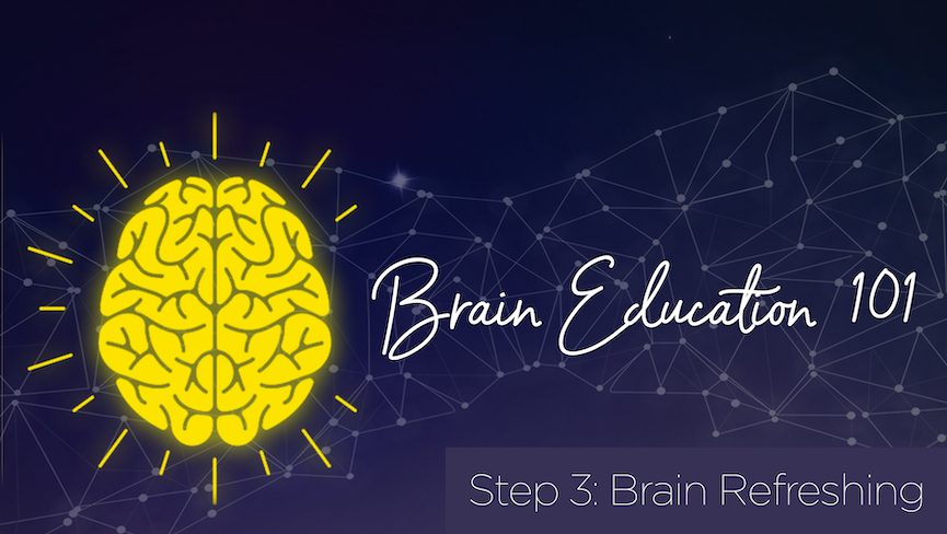 Step 3 Brain Refreshing