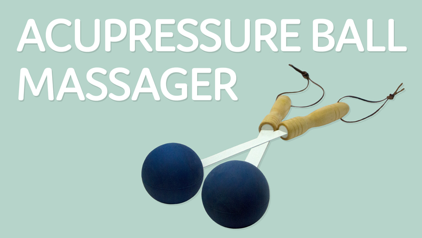 Relieve Your Tension with The Acupressure Ball Massager