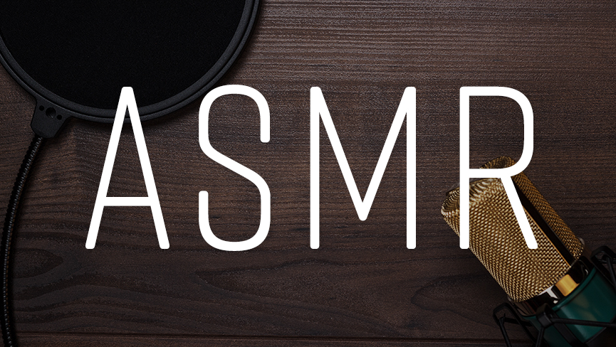 ASMR: The Cool Way to Relax and Why You Should Try It
