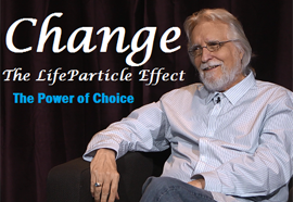 Change The LifeParticle EffectThe Power of Choice