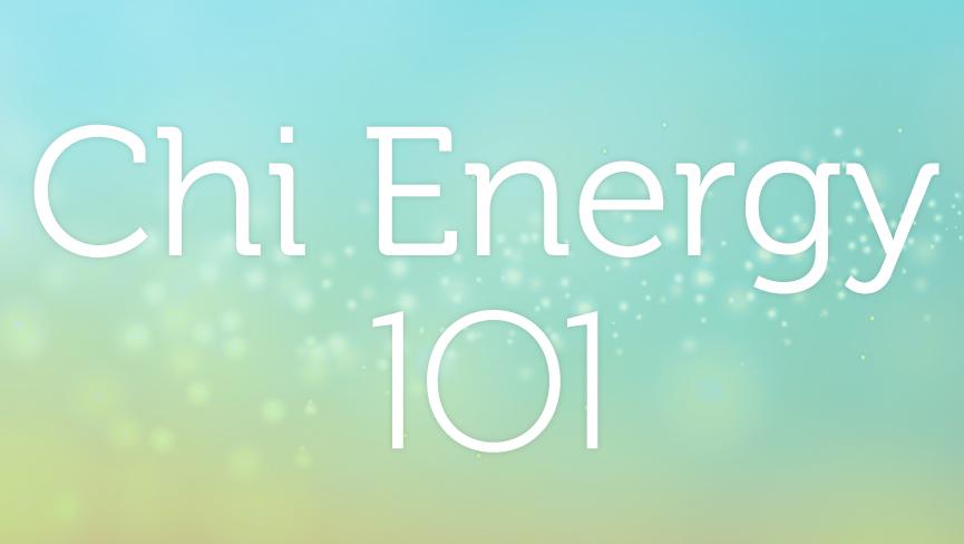 Chi Energy 101