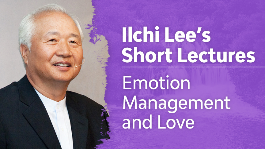 Ilchi Lee's Short Lectures: Emotion Management and Love