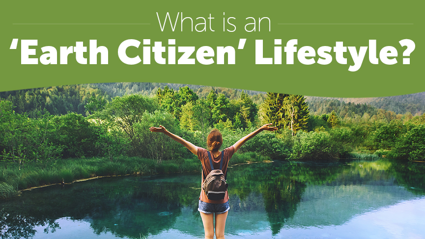 What is an 'Earth Citizen' Lifestyle?