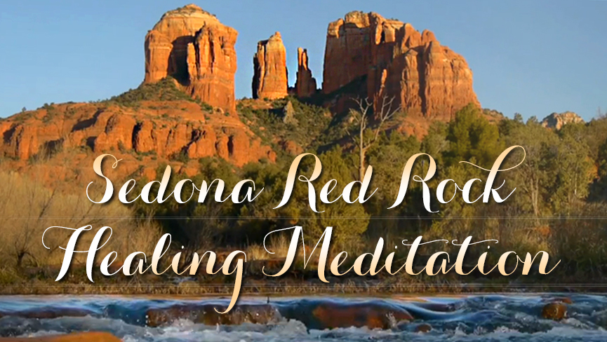 Sedona Red Rock Healing Meditation