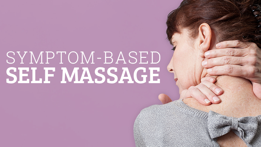 Symptom-Based Self Massage