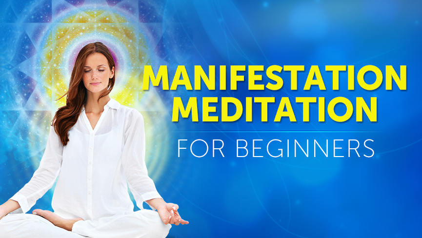 Manifestation Meditation for Beginners