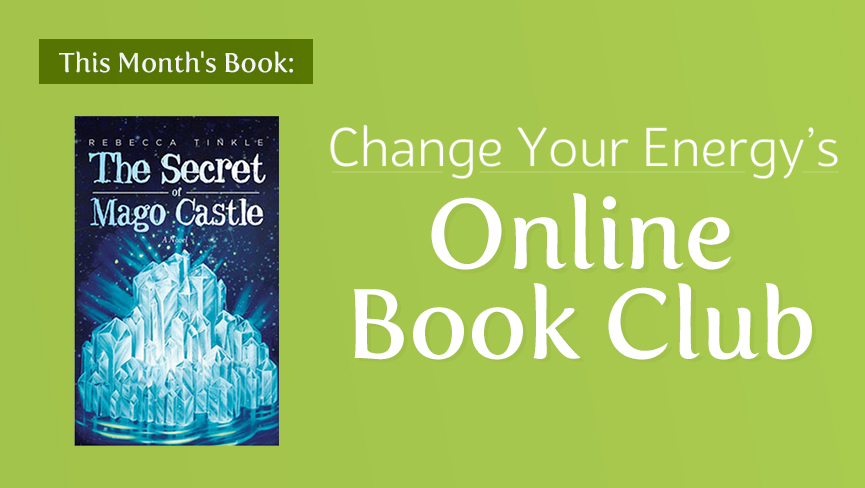 Change Your Energys Online Book Club The Secret of Mago Castle