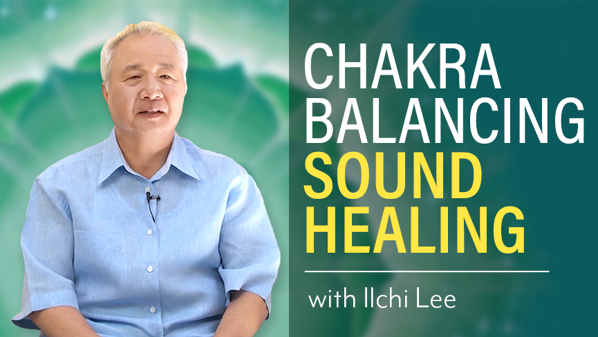 Chakra Balancing Sound Healing with Ilchi Lee