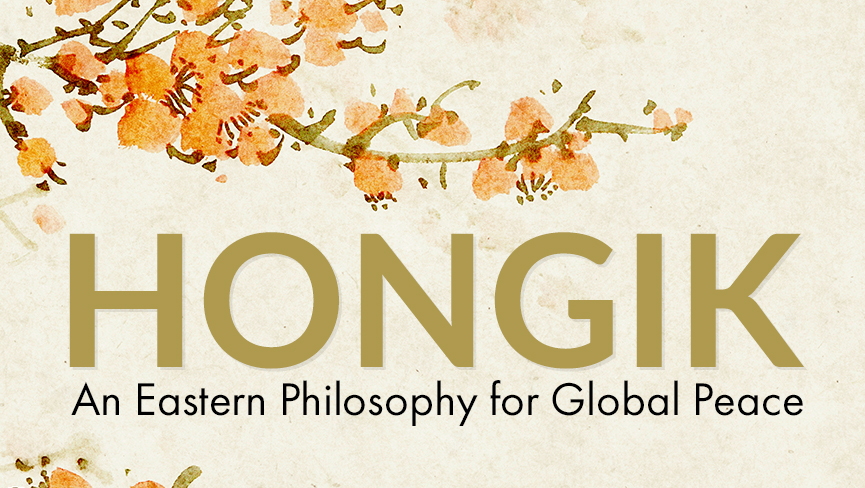Hongik: An Eastern Philosophy for Global Peace