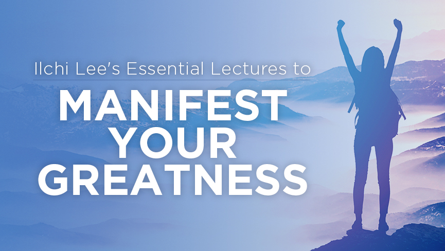 Ilchi Lee's Essential Lectures to Manifest Your Greatness with Ilchi Lee