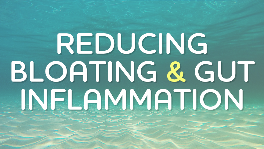 Reducing Bloating & Gut Inflammation