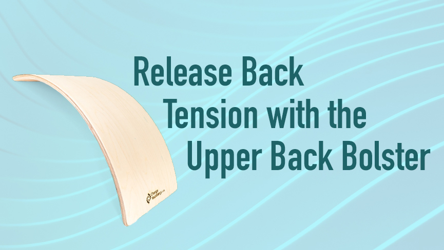 Release Back Tension with the Upper Back Bolster