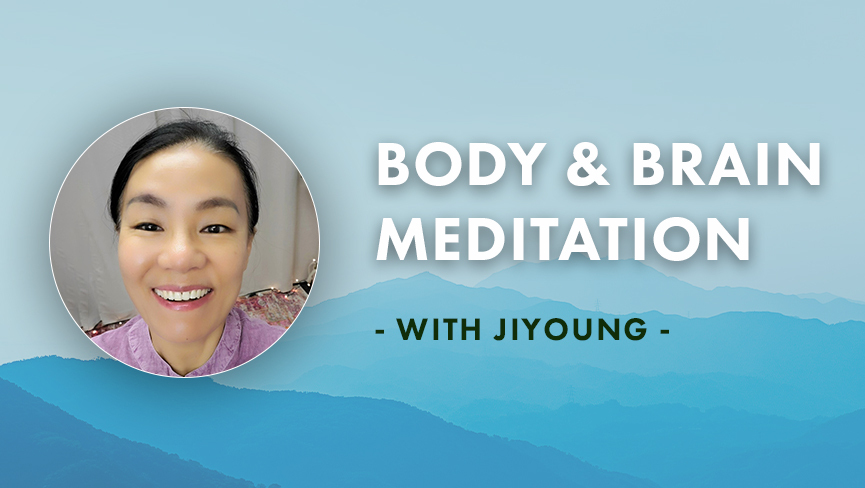 Body & Brain Meditation with Jiyoung