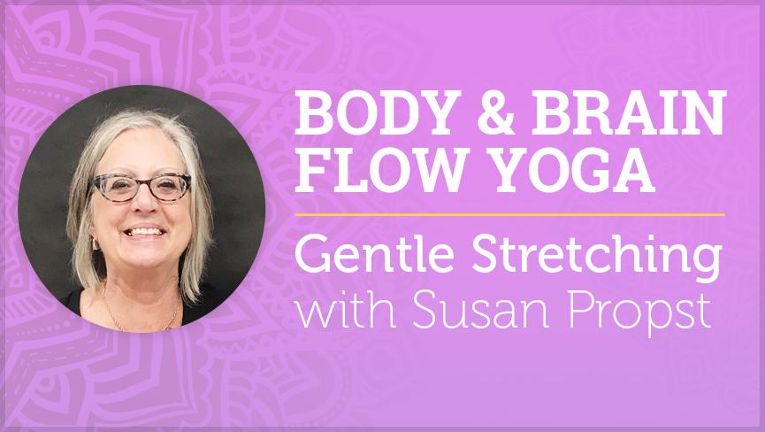 Body Brain Flow Yoga Gentle Stretching Yoga