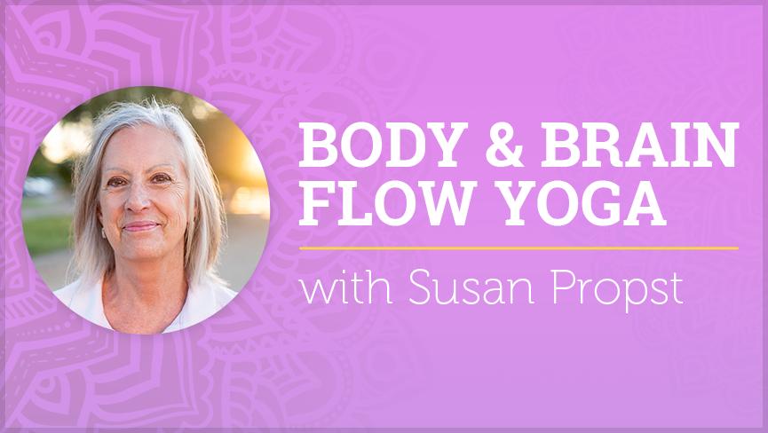 Body & Brain Flow Yoga with Susan