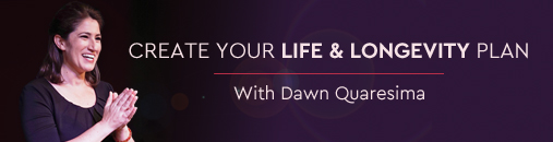 Creating Your Life & Longevity Plan