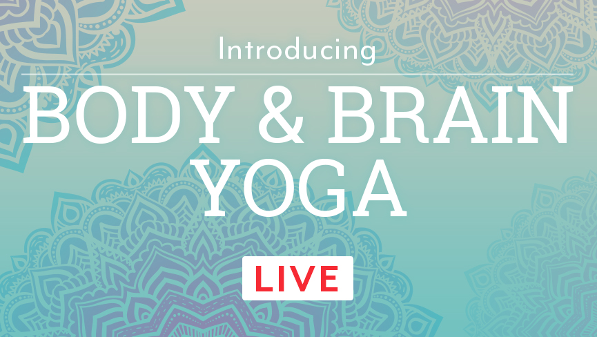 Introducing Body & Brain Yoga LIVE