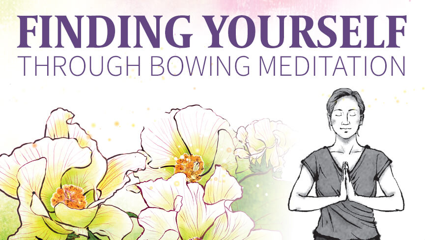 Finding Yourself Through Bowing Meditation