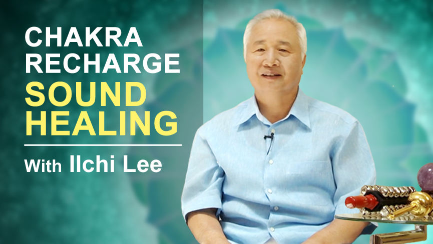 Chakra Recharge Sound Healing with Ilchi Lee