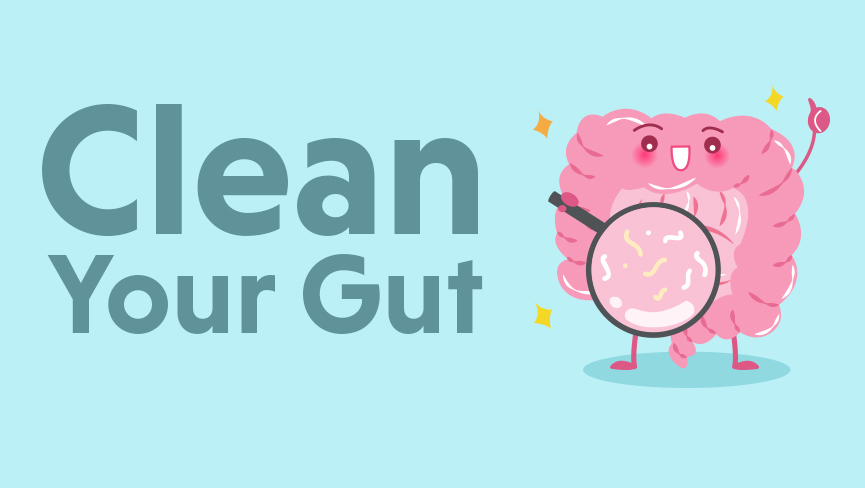 Clean Your Gut
