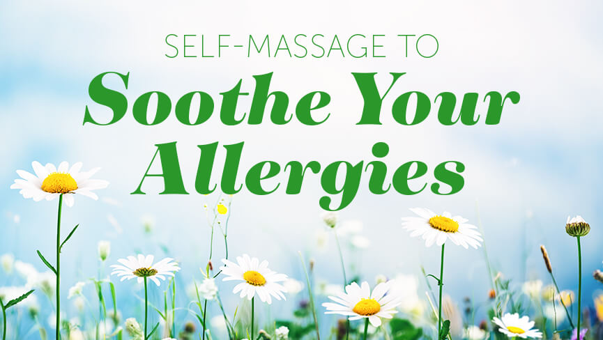 Self-Massage to Soothe Your Allergies