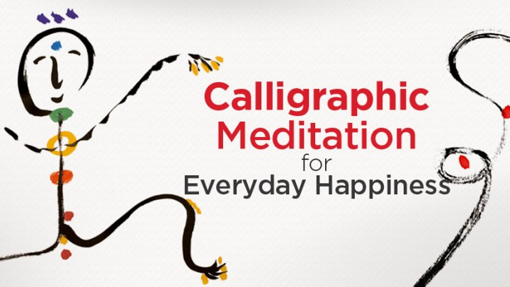 Calligraphic Meditation for Everyday Happiness  with Ilchi Lee