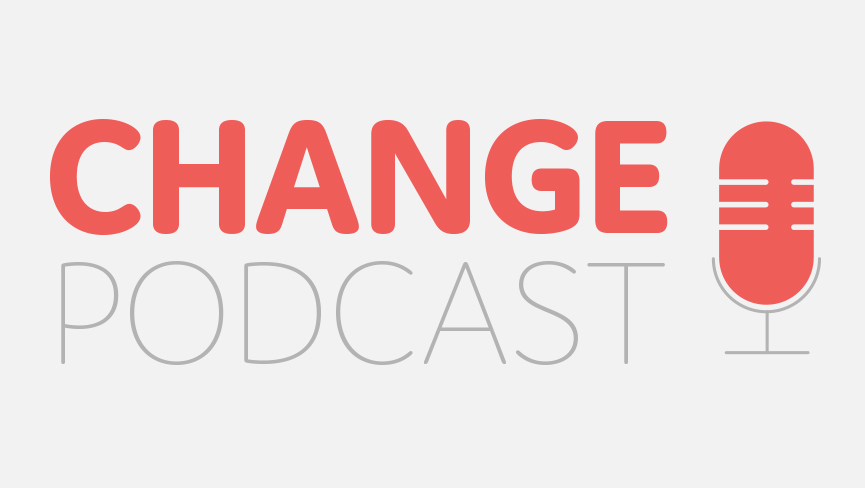 Change Podcast