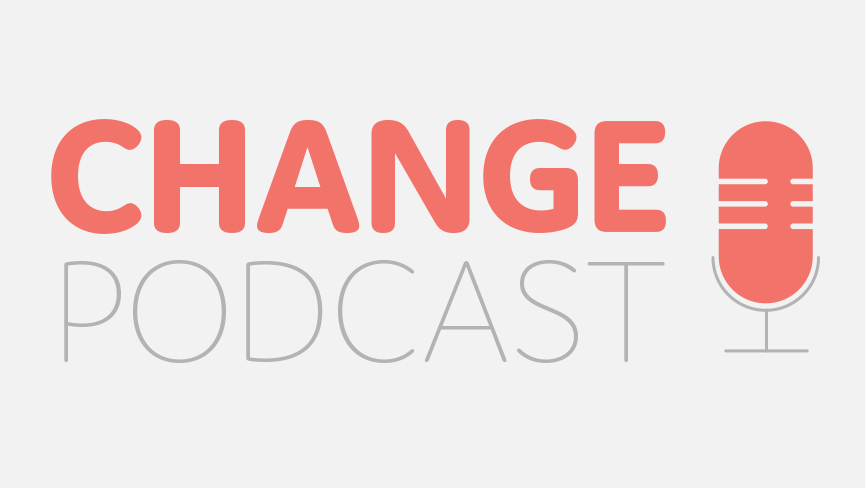Change Podcast