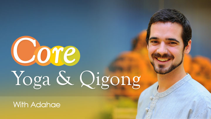 Core Yoga & Qigong  with Adahae