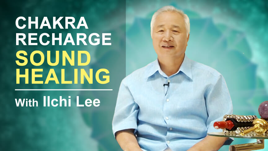 Chakra Recharge Sound Healing with Ilchi Lee  with Ilchi Lee
