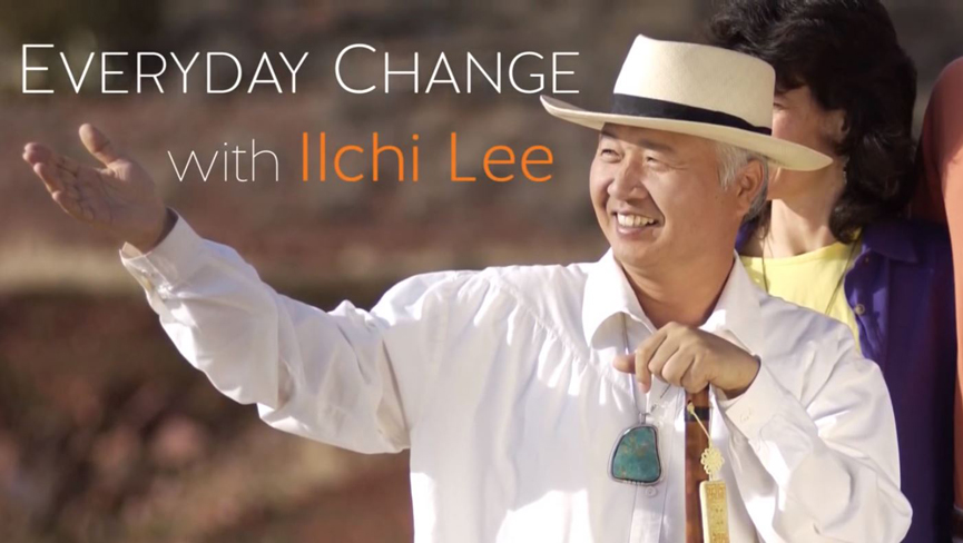 Everyday Change with Ilchi Lee  with Ilchi Lee