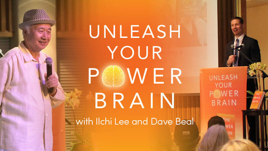 Unleash Your Power Brain Workshop with Ilchi Lee and Dave Beal