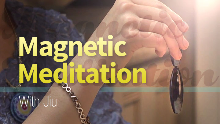 Magnetic Meditation  with Jiu Jung