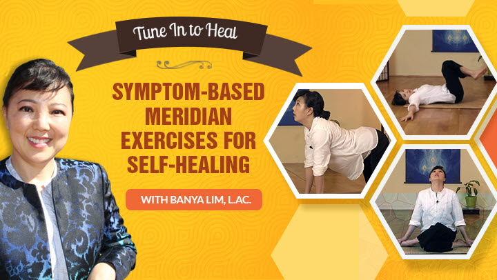 Tune In to Heal: Symptom-Based Meridian Exercises for Self-Healing  with Banya Lim