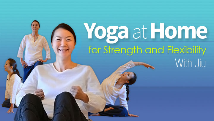 Yoga at Home for Strength and Flexibility  with Jiu Jung
