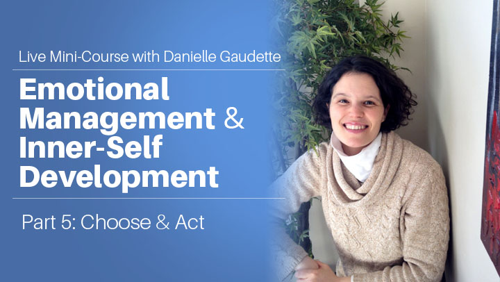 Emotional Management & Inner-Self Development feat. Belly Button Healing  Part 5/5: Choose & Act