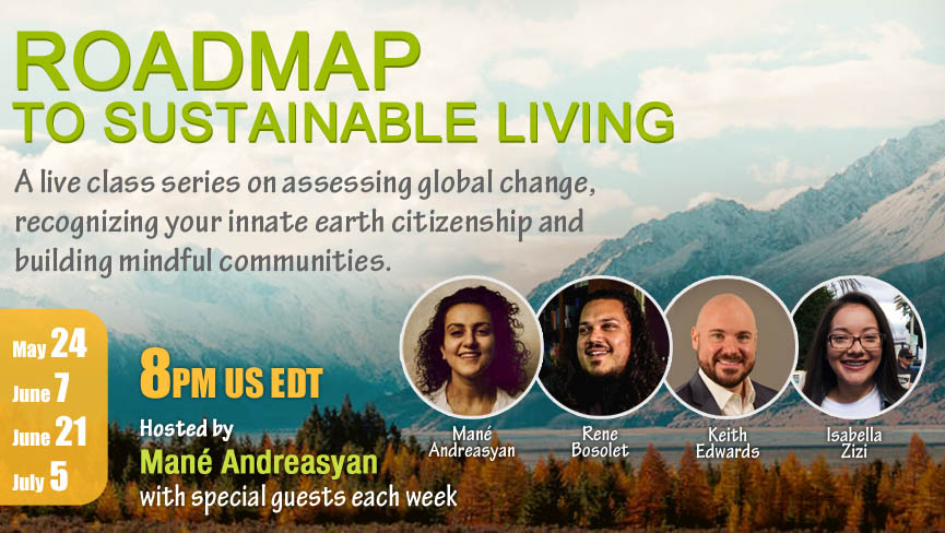 Roadmap to Sustainable Living Hosted by Mané Andreasyan - part 1