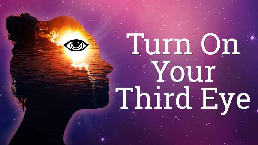 Turn On Your Third Eye
