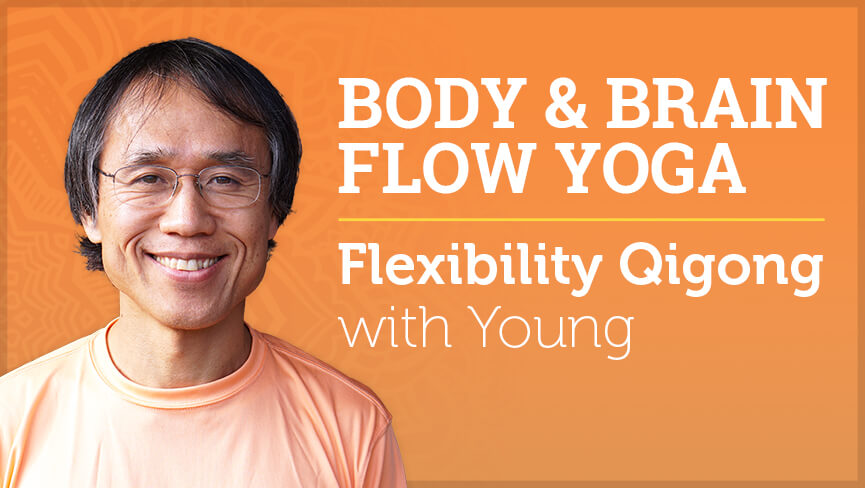 Body & Brain Flow Yoga - Flexibility Qigong (8/31/2019)