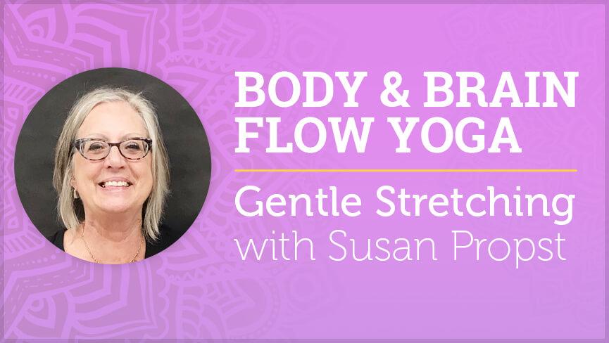 Body & Brain Flow Yoga - Gentle Stretching (6/22)