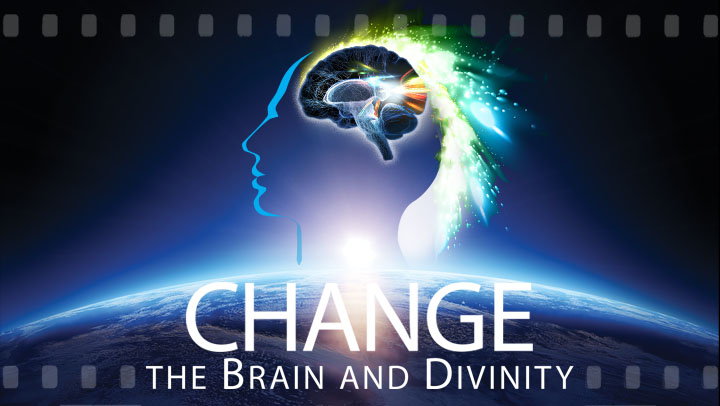 CHANGE The Brain and Divinity is Now Available for Online Viewing and Download