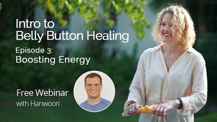 Intro to Belly Button Healing,  Episode 3: Boosting Energy with Hanwoori