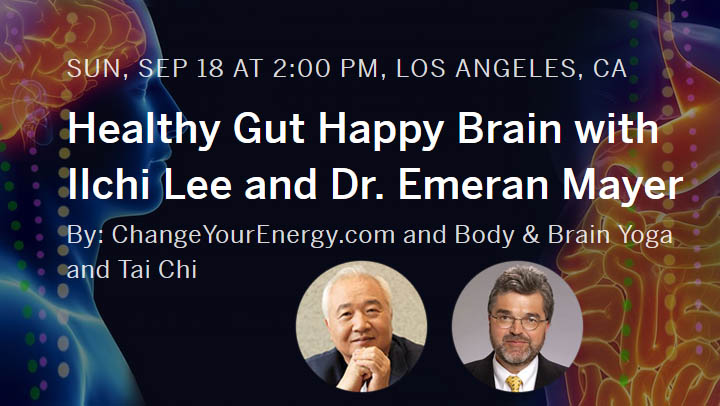 Healthy Gut Happy Brain Event with Ilchi Lee Dr Emeran Mayer in LA Sept 18