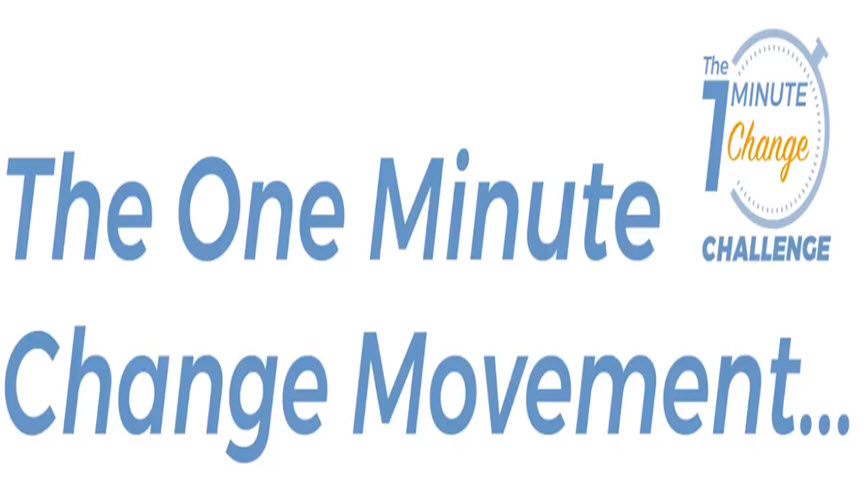 One Minute to Change Your Life