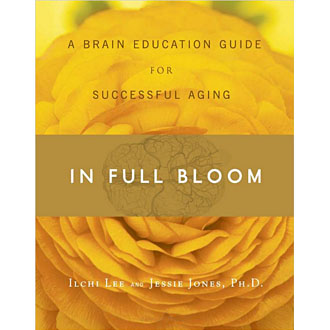 In Full Bloom A Brain Education Guide for Successful Aging