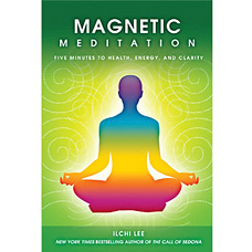 Magnetic Meditation: Five Minutes to Health, Energy, and Clarity