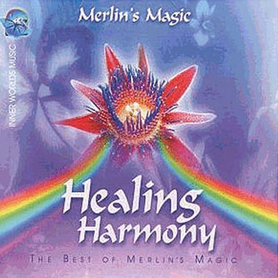 Merlin's Magic - Healing Harmony: Best of Merlin's Magic